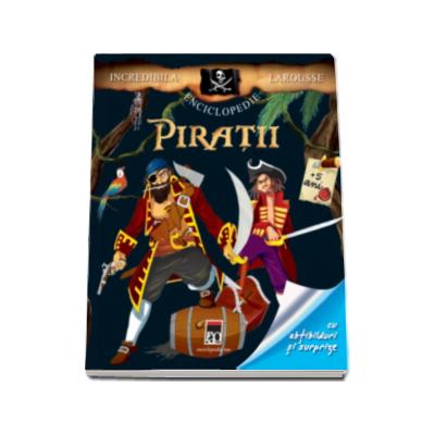 Incredibila enciclopedie Larousse - Piratii