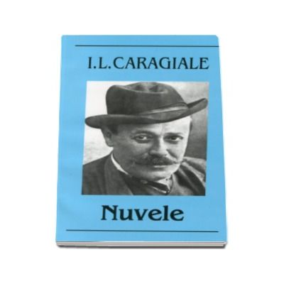 Ion Luca Caragiale - Nuvele - Editia I