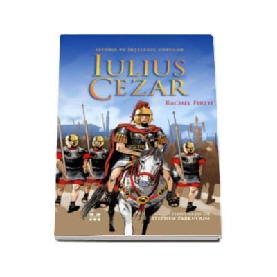 Rachel Firth, Iulius Cezar (Istoria pe intelesul copiilor)