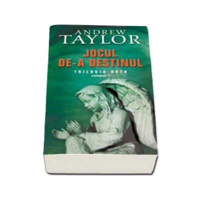 Jocul de-a destinul - Volumul I din Trilogia Roth