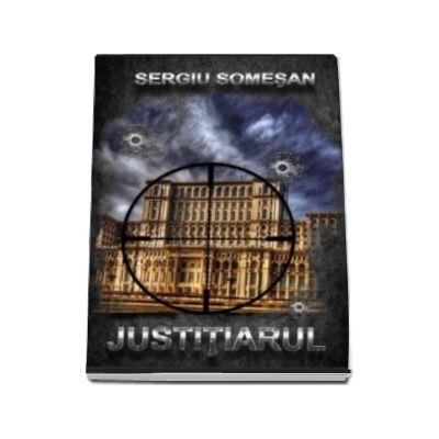 Sergiu Somesan, Justitiarul
