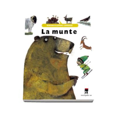 La munte - Minienciclopedii Larousse
