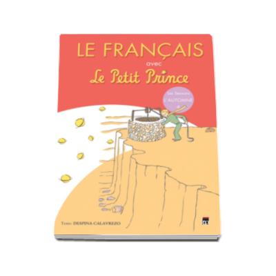 Despina Calavrezo, Le Francais avec Le Petit Prince - Volumul 4 (L Automne)