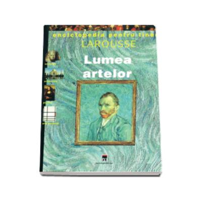 Lumea artelor - Enciclopedia pentru tineri