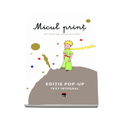Antoine Saint-Exupery, Micul print. Editie pop-up
