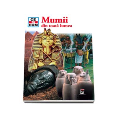 Mumii din toata lumea - Ce si cum