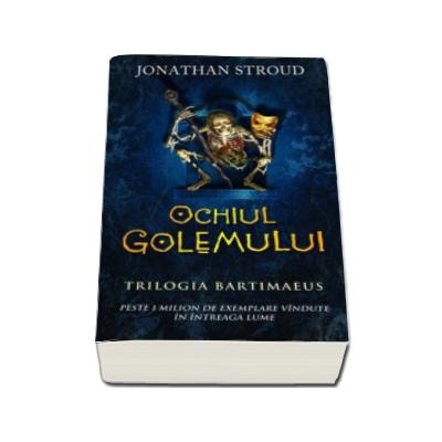 Ochiul golemului - vol. 2 Trilogia Bartimaeus
