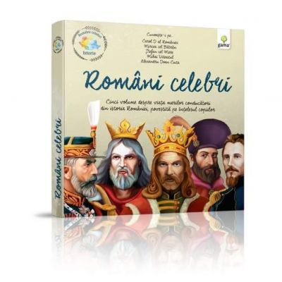 Pachet istorie - Romani Celebri. Cinci volume despre viata marilor conducatori din istoria Romaniei, povestita pe intelesul copiilor