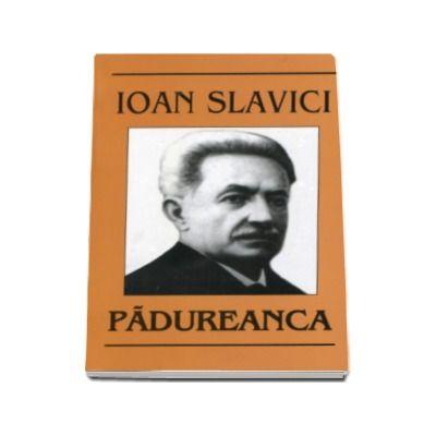 Padureanca. Ioan Slavici