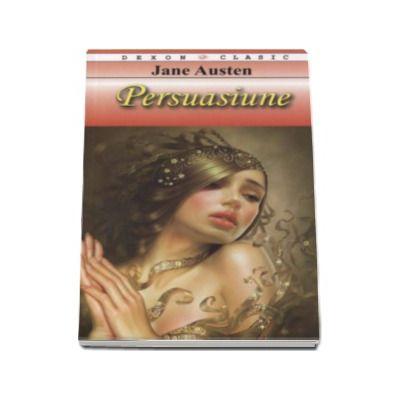 Jane Austen, Persuasiune - Colectia Dexon Clasic)