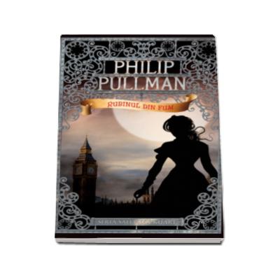 Philip Pullman, Rubinul din fum - Seria Sally Lockhart