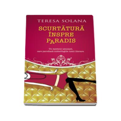 Teresa Solana, Scurtatura inspre Paradis