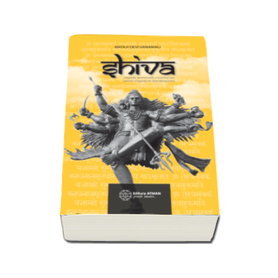 Mataji Devi Vanamali, Shiva - Legenda marelui zeu, povestiri si invataturi din Shiva Mahapurana