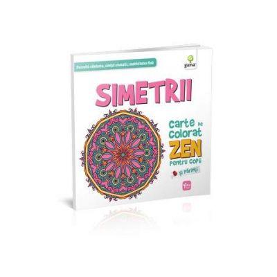 Simetrii. Carte de colorat ZEN pentru copii si parinti - Dezvolta rabdarea, simtul cromatic, motricitatea fina