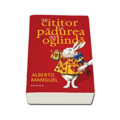 Alberto Manguel, Un cititor in padurea din oglinda