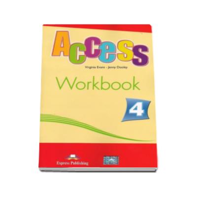 Access 4 Workbook (B1+) - Limba engleza caietul elevului pentru clasa a VIII-a - Virginia Evans si Jenny Dooley
