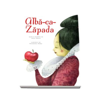 Fratii Grimm, Alba ca Zapada - Ilustratii de Francesca Rossi