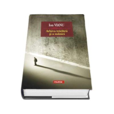 Ion Vianu, Arhiva tradarii si a maniei - Editia a II-a