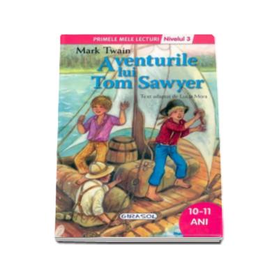 Mark Twain - Aventurile lui Tom Sawyer, nivelul 3 - Colectia Primele mele lecturi (10-11 ani)