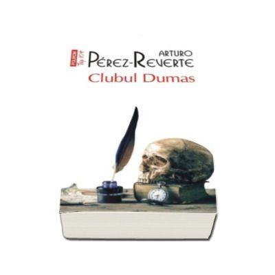 Arturo Perez-Reverte - Clubul Dumas - Colectia Top 10
