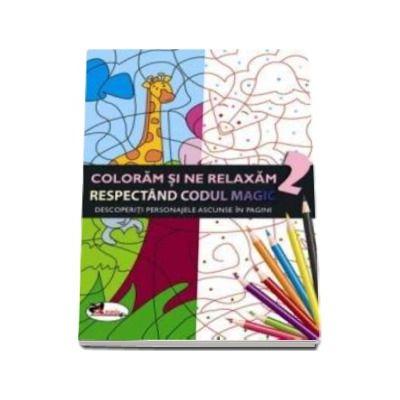 Coloram si ne relaxam respectand codul magic 2 - Descoperiti personajele ascunse in pagini