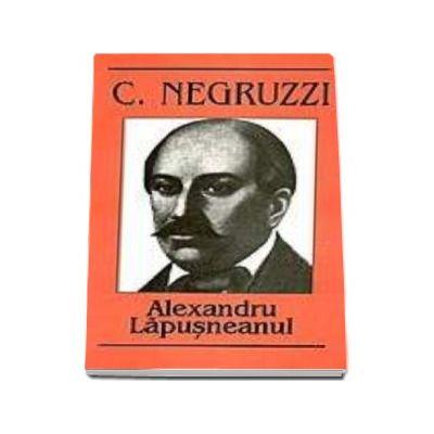 Costache Negruzzi. Alexandru Lapusneanu - Editia I