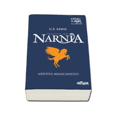C. S. Lewis, Cronicile din Narnia - Volumul I. Nepotul magicianului - Editie Paperback