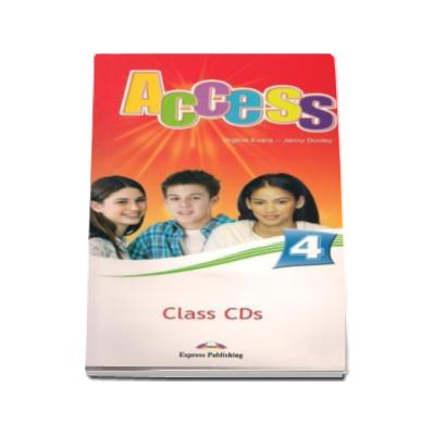 Curs Limba Engleza Access 4 Class CD. Set 4 CD-uri Intermediate (B1) - Virginia Evans si Jenny Dooley