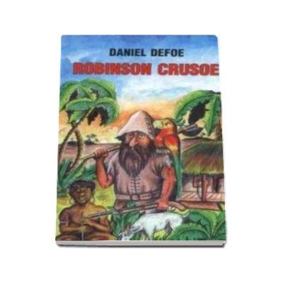 Daniel Defoe, Robinson Crusoe - Traducere de Petru Comarnescu