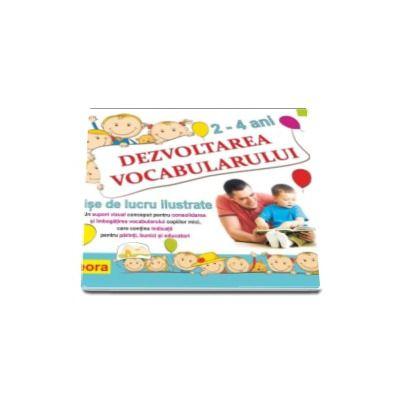 Diana Rotaru, Dezvoltarea vocabularului - Fise de lucru ilustrate 2-4 ani