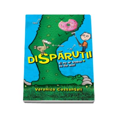 Disparutii - Veronica Cossanteli