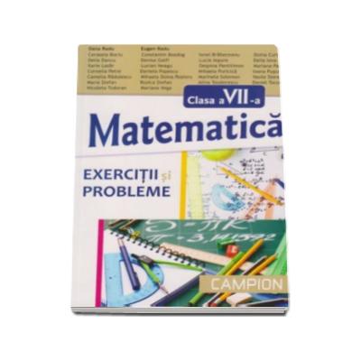 Exercitii si probleme de matematica pentru clasa a VII-a - Dana Radu si Eugen Radu