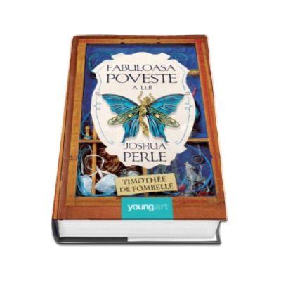 Timothee de Fombele, Fabuloasa poveste a lui Joshua Perle - Un fabulos roman de aventuri