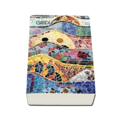 Gaudi - Povestea unui geniu solitar, inspirat, imprevizibil, generos si unic - Colectia Savoir-Vivre