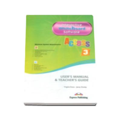 Virginia Evans, Ghidul profesorului pentru tabla interactiva Access 3 - Users Manual and Teachers Guide (Interactive Whiteboard Software)