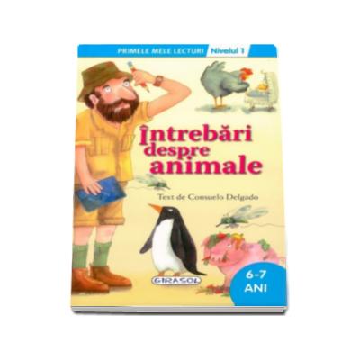Intrebari despre animale, nivelul 1 - Colectia Primele mele lecturi (6-7 ani)