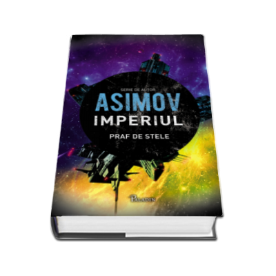 Isaac Asimov, Imperiul - Cartea a doua. Praf de stele