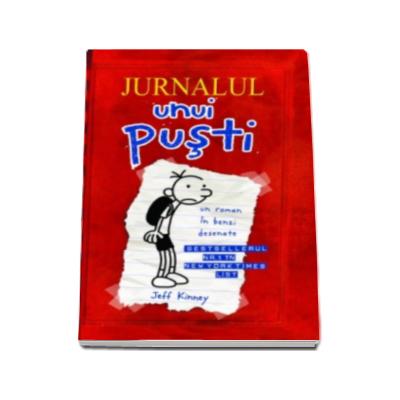 Jeff Kinney, Jurnalul unui pusti. Volumul 1. Un roman in benzi desenate - Editie brosata