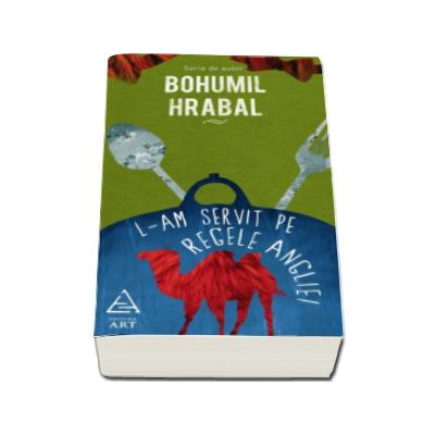 L-am servit pe regele Angliei (Serie de autor Bohumil Hrabal)