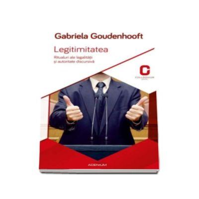 Gabriela Goudenhooft, Legitimitatea - Ritualuri ale legalitatii si autoritate discursiva