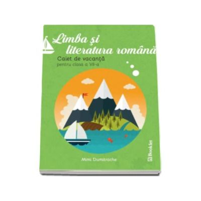 Mimi Dumitrache, Limba si literatura romana - Caiet de vacanta pentru clasa a VII-a