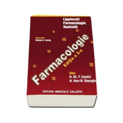 Farmacologie ilustrata - Lippincott, editia a V-a - In limba romana