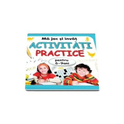 Diana Rotaru, Ma joc si invat Activitati practice pentru 6-9 ani