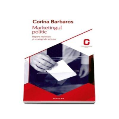 Corina Barbaros, Marketingul politic. Repere teoretice si strategii de actiune