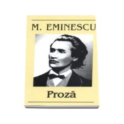 Mihai Eminescu. Proza - Editia I