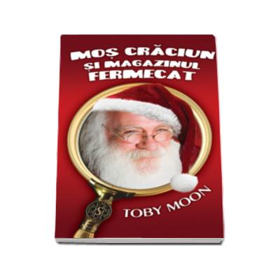 Toby Moon, Mos Craciun si magazinul fermecat