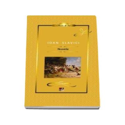 Nuvele - Ioan Slavici - Colectia Biblioteca Pentru Toti
