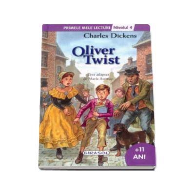 Oliver Twist - Charles Dickens. Colectia Primele mele lecturi (+11 ani, nivelul 4)