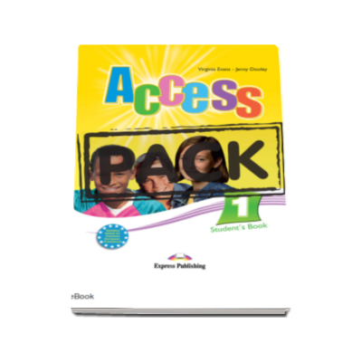 Virginia Evans - Pachetul elevului Access 1 - Students Book (+ ieBook). Curs limba engleza, nivel Beginner A1