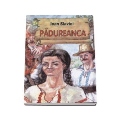 Ioan Slavici - Padureanca
